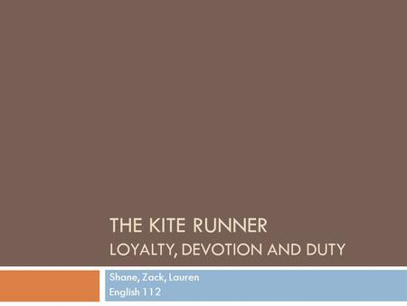 The kite runner Loyalty, devotion and duty