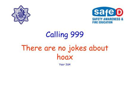 Calling 999 There are no jokes about hoax Year 3&4.
