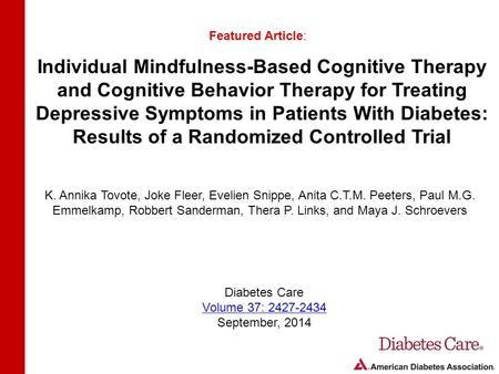 Individual Mindfulness-Based Cognitive Therapy and Cognitive Behavior Therapy for Treating Depressive Symptoms in Patients With Diabetes: Results of a.
