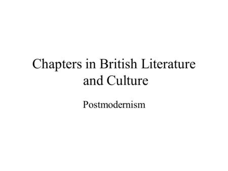 Chapters in British Literature and Culture Postmodernism.