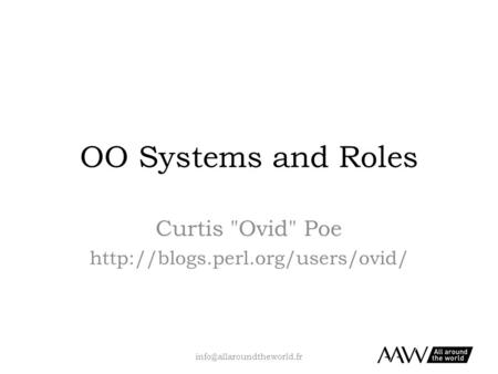 OO Systems and Roles Curtis Ovid Poe