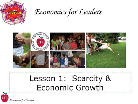 Economics for Leaders Don't try to write down everything I say Lectures will be fast-paced with lots of information and lots of interaction Pay attention.