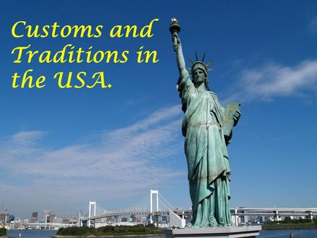 Customs and Traditions in the USA.