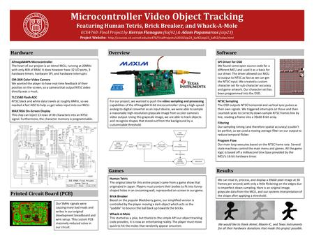 Microcontroller Video Object Tracking Featuring Human Tetris, Brick Breaker, and Whack-A-Mole ECE4760: Final Project by Kerran Flanagan (kaf42) & Adam.