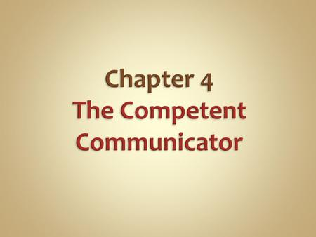 Objectives: Define competent communication Describe the five communication acts Provide examplesof speaking and listening for each of the five communication.