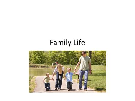 Family Life. Family Health Nurturing- providing care and other basic things that people need to grow Family structure – Refer to page 268 Family roles.