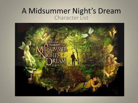 A Midsummer Night's Dream Character List. Puck, or Robin Goodfellow Puck is the mischievous sprite who serves Oberon, the Fairy King. He enjoys playing.