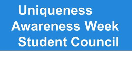 "Uniqueness Awareness Week Student Council. Uniqueness Awareness Week 2014 -Monday - Wear your ""FAVORITE COLOR"" to represent the Rainbow of diversity and."