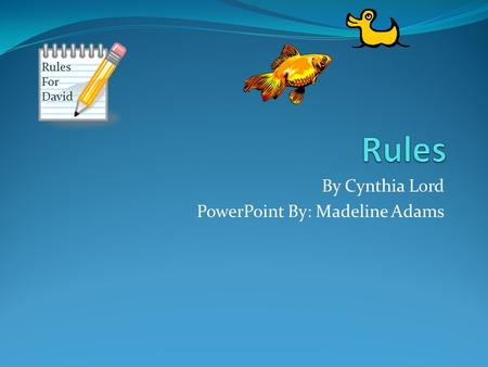 book report on rules by cynthia lord Cynthia lord is the author of rules (396 avg rating, 47838 ratings, 4356 reviews, published 2006), touch blue (386 avg rating, 7165 ratings, 567 review.