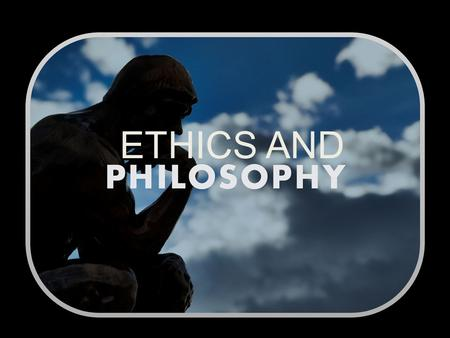 ETHICS AND.