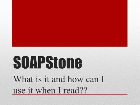 SOAPStone What is it and how can I use it when I read??