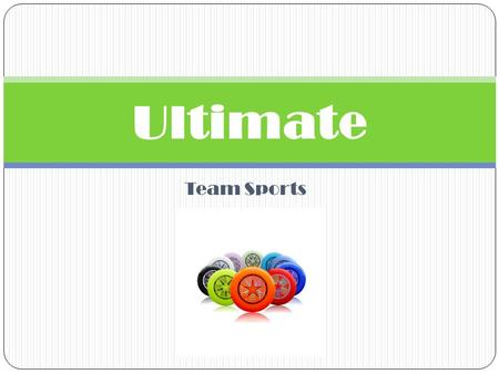 Ultimate Team Sports.