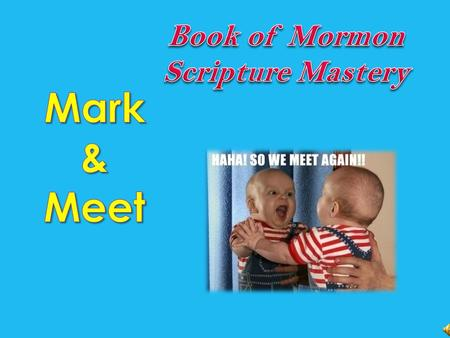  Introduce yourself and make sure you know the other person's name.  Find the scripture mastery reference and mark it.  Talk to each other and answer.
