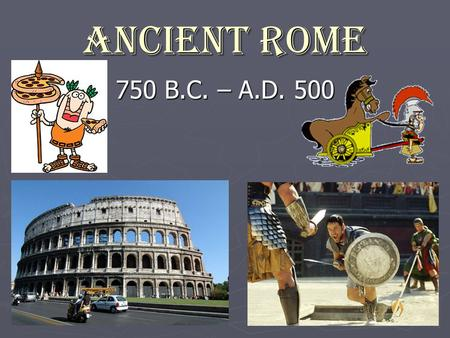 Ancient Rome 750 B.C. – A.D. 500 Roman Creation Story Romulus and Remus.