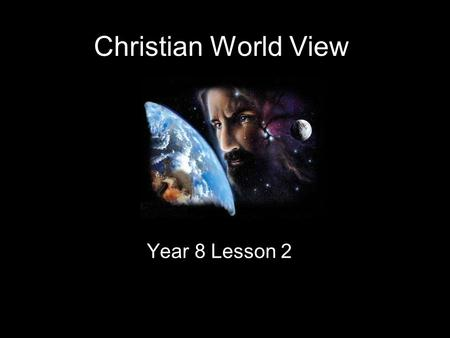 Christian World View Year 8 Lesson 2. What is the lesson about? Walt (We are learning to)) Understand how artists use symbolism to portray a belief or.