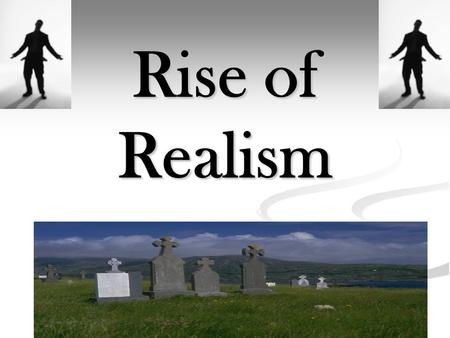 Rise of Realism. Historical Indicators Historical Indicators Civil War Idealists (Emerson, Whitman, etc) maintained optimistic view of America Pessimists.