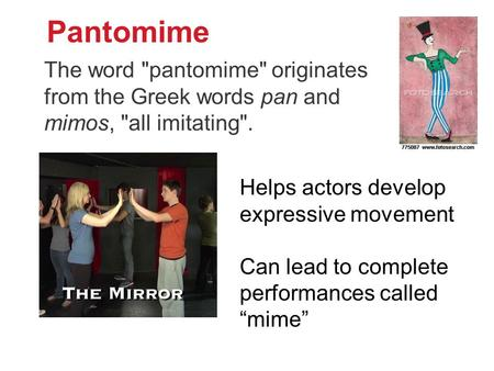 Pantomime To accompany Text pp.28-29, 402-3 and teacher notes The word pantomime originates from the Greek words pan and mimos, all imitating. Helps.