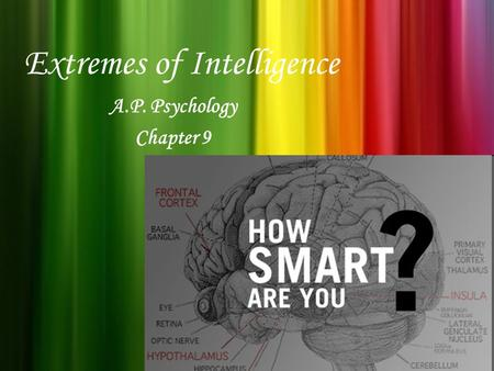 Extremes of Intelligence A.P. Psychology Chapter 9.