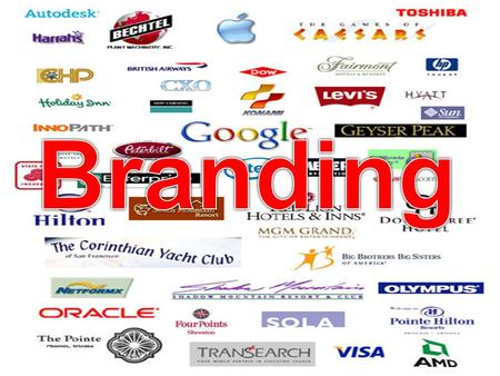 What is a Brand?  A brand is a name, term, design, symbol, or combination of these elements that identifies a product or services and distinguishes it.