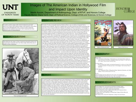 Images <strong>of</strong> The American <strong>Indian</strong> in Hollywood Film and Impact Upon Identity Martin Aucoin, Department <strong>of</strong> Anthropology, Dept. <strong>of</strong> RTVF, and Honors College Faculty.
