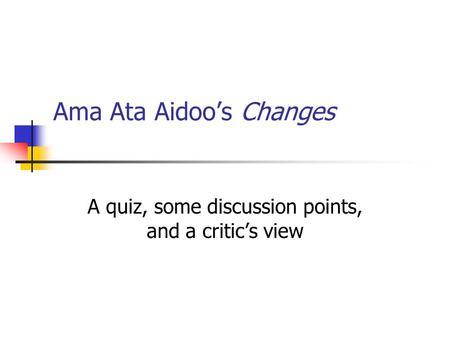 Essay changes ama ata aidoo