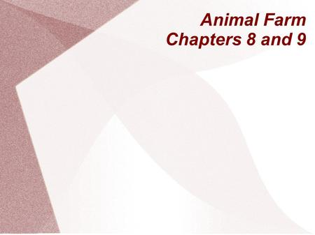 Animal Farm Chapters 8 and 9