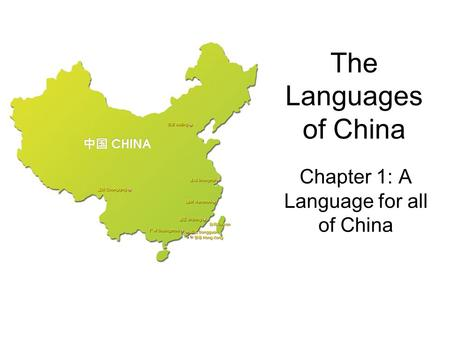 The Languages of China Chapter 1: A Language for all of China.