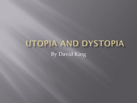 By David King.  Rapture from Bioshock  How does the work relate to the idea of an utopian existence, place or society?  Answer: It relates to an idea.