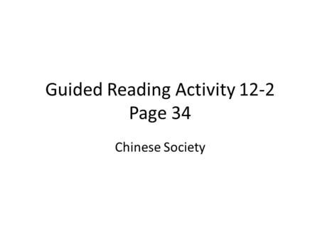 Guided Reading Activity 12-2 Page 34 Chinese Society.
