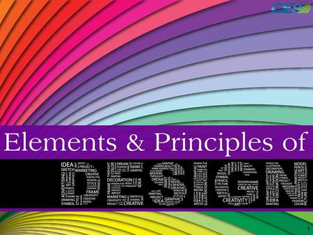 1. To identify elements and principles of design. To apply the principles and elements in design. To examine the impact of the element and principles.