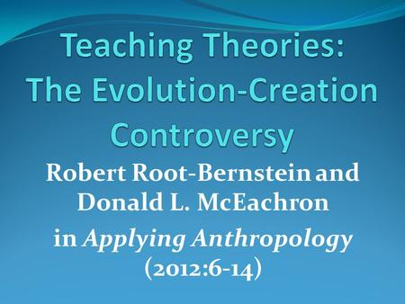 Robert Root-Bernstein and Donald L. McEachron in Applying Anthropology (2012:6-14)