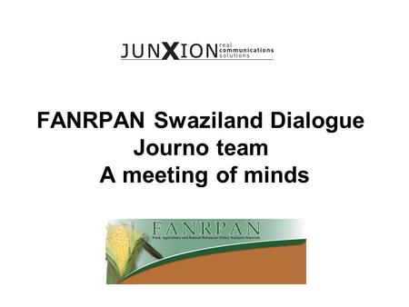 FANRPAN Swaziland Dialogue Journo team A meeting of minds.