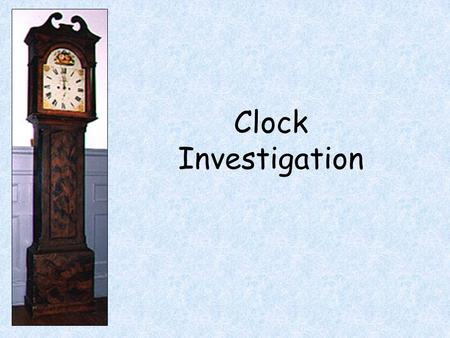 Clock Investigation. When using any internet search engine to find pictures try to vary the search parameters. Using a Search Engine Clocks Wooden Clocks.