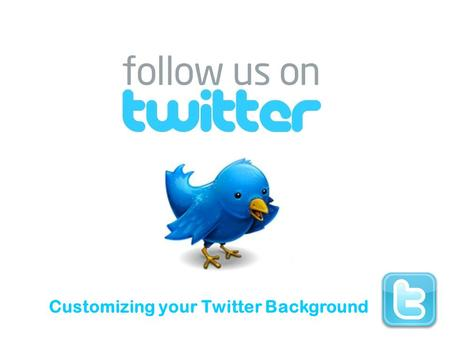 Customizing your Twitter Background. Agenda Why bother? What to consider Design specifics Other elements Samples.