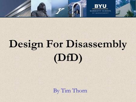Design For Disassembly (DfD) By Tim Thorn. The Agenda What is Design for Disassembly (DfD)? Brainstorming exercise Explanation How DfD works? An Example.