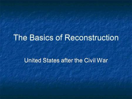 The Basics of Reconstruction