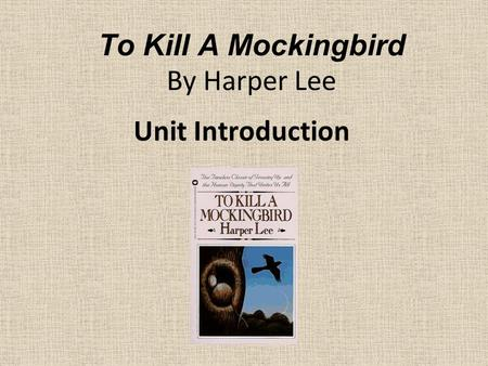 To Kill A Mockingbird By Harper Lee Unit Introduction.