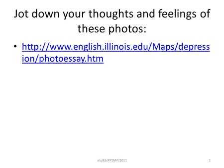 Jot down your thoughts and feelings of these photos:  ion/photoessay.htm