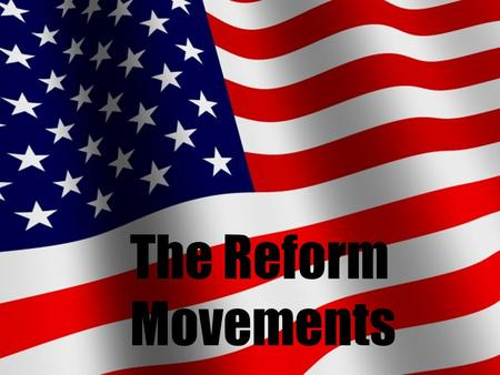 The Reform Movements. Civil Rights & Immigration.