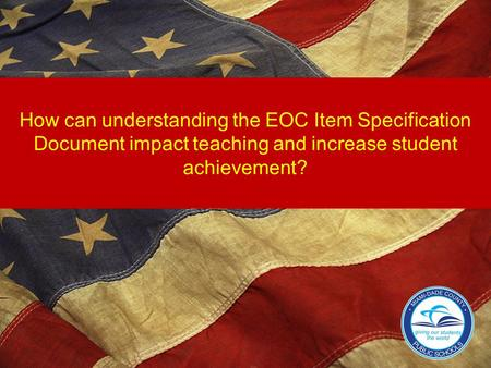 How can understanding the EOC Item Specification Document impact teaching and increase student achievement?