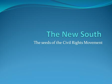 The seeds of the Civil Rights Movement