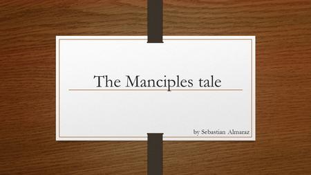 The Manciples tale by Sebastian Almaraz. What is a manciple tho??