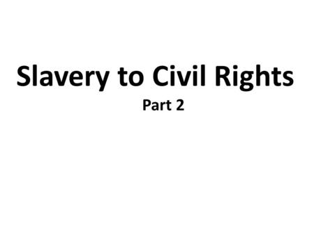 Slavery to Civil Rights Part 2. Jim Crow Laws Southern states passed laws requiring segregation.