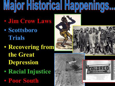 Jim Crow Laws Scottsboro Trials Recovering from the Great Depression Racial Injustice Poor South.