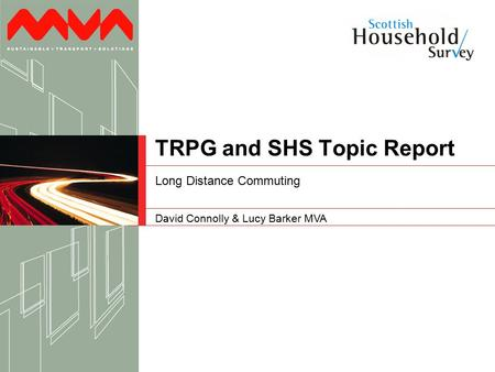 David Connolly & Lucy Barker MVA TRPG and SHS Topic Report Long Distance Commuting.