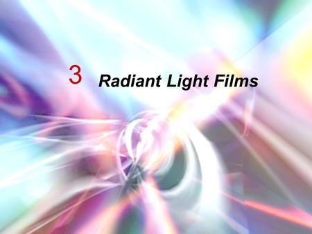 3 Radiant Light Films. 3 What is Radiant Light Film? Reflective color film that changes dependent on the viewing angle. Multi layer polymeric film. Polyester.