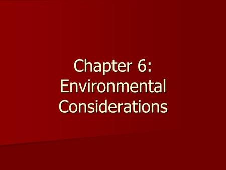Chapter 6: Environmental Considerations. What is hyperthermia? Elevated body temperature Elevated body temperature.