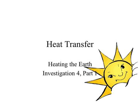 Heating the Earth Investigation 4, Part 1