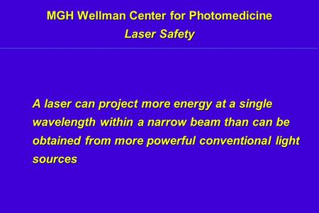 MGH Wellman Center for Photomedicine Laser Safety