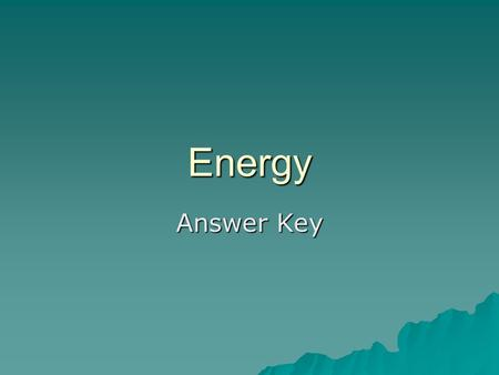 Energy Answer Key.